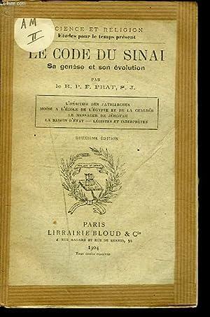 LE CODE DU SINAÏ. SA HGENESE ET SON EVOLUTION.: LE R.P.F. PRAT, S.J.