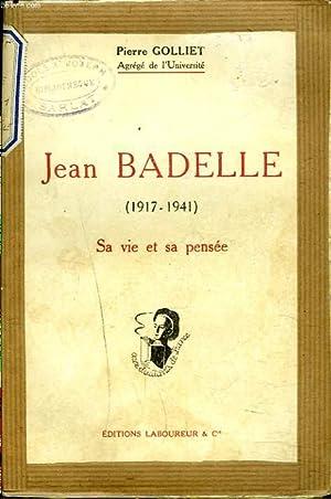 JEAN BADELLE (1917-1941). SA VIE ET SA: PIERRE GOLLIET