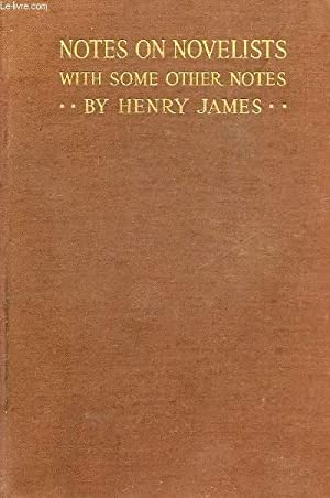 NOTES ON NOVELISTS, WITH SOME OTHER NOTES: JAMES HENRY