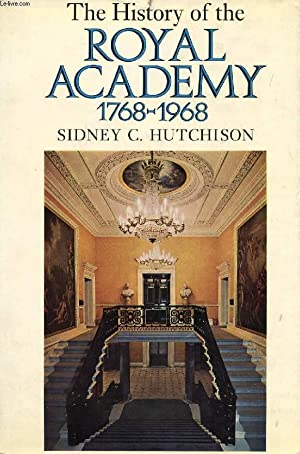 THE HISTORY OF THE ROYAL ACADEMY, 1768-1968: HUTCHISON SIDNEY C.