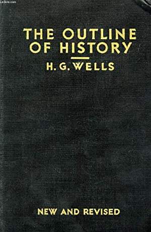 THE NEW AND REVISED OUTLINE OF HISTORY,: WELLS H. G.