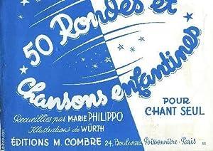 50 RONDES ET CHANSONS ENFANTINES: PHILIPPO Marie