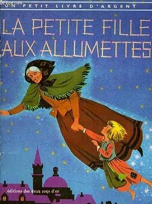 LA PETITE FILLE AUX ALLUMETTES.: CONTE D'ANDERSEN ADAPTE PAR M.LE GWEN