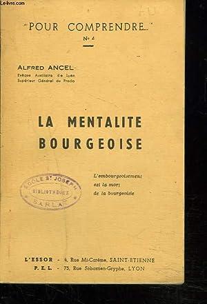 POUR COMPRENDRE LA MENTALITE BOURGEOISE.: ALFRED ANCEL