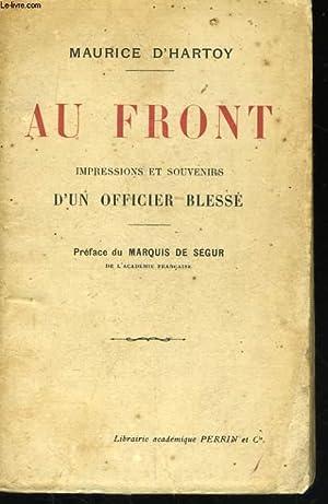 AU FRONT, IMPRESSIONS ET SOUVENIRS D'UN OFFICIER BLESSE: HARTOY Maurice d'