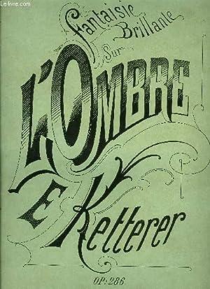 FANTAISIE BRILLANTE SUR L'OMBRE: KETTERER E.