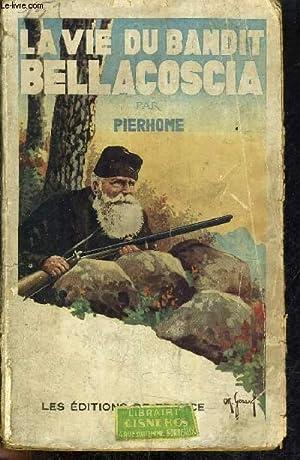 LA VIE DES BANDITS BELLACOSCIA.: PIERHOME