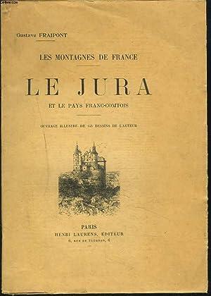 LES MONTAGNES DE FRANCE - LE JURA: GUSTAVE FRAIPONT