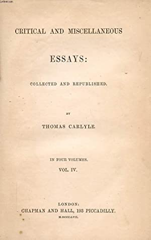CRITICAL AND MISCELLANEOUS ESSAYS, COLLECTED AND REPUBLISHED, VOL. IV: CARLYLE THOMAS