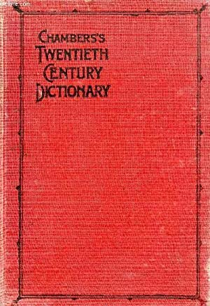 CHAMBERS'S TWENTIETH CENTURY DICTIONARY OF THE ENGLISH LANGUAGE: DAVIDSON Rev. THOMAS