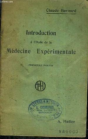 INTRODUCTION A L'ETUDE DE LA MEDECINE EXPERIMENTALE - PREMIERE PARTIE.: BERNARD CLAUDE