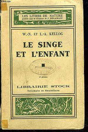 LE SINGE ET L'ENFANT: W.-N. ET L.-A. KELLOG