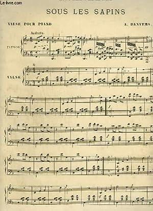 SOUS LES SAPINS - VALSE POUR PIANO.: DANVERS A.