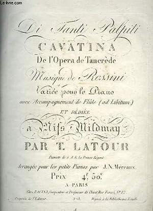 DI TANTI PALPITI - CAVATINA DE L'OPERA DE TANCREDE POUR PIANO.: ROSSINI / LATOUR T.