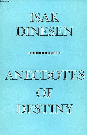 ANECDOTES OF DESTINY: DINESEN ISAK (KAREN BLIXEN)