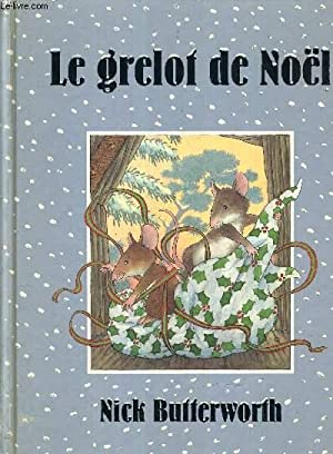 LE GRELOT DE NOEL.: BUTTERWORTH NICK