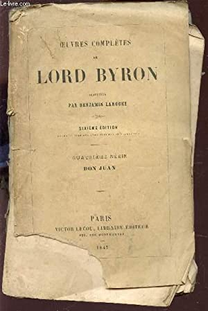 OEUVRES COMPLETES DE LORD BYRON : DON JUAN / 4eSERIE - 6e EDITION (INCOMPLET).: LORD BYRON
