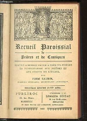 RECUEIL PAROISSIAL DE PRIERES ET DE CANTIQUES.: SAURIN (ABBE)