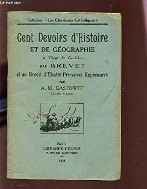 CENT DEVOIRS D'HISTOIRE ET DE GEOGRAPHIE - collection: GASTOWTT A.M.