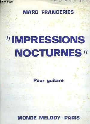 IMPRESSIONS NOCTURNES - POUR GUITARE.: FRANCERIES MARC