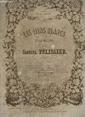 LES LILAS BLANCS - POLKA MAZURKA POUR PIANO.: PELISSIER GABRIEL