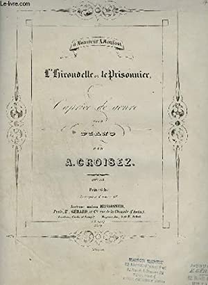 L'HIRONDELLE ET LE PRISONNIER - CAPRICE DE GENRE - POUR PIANO.: CROISEZ A.