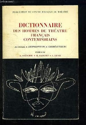 Dictionnaire des hommes de théâtre français contemporains. Auteurs, ...