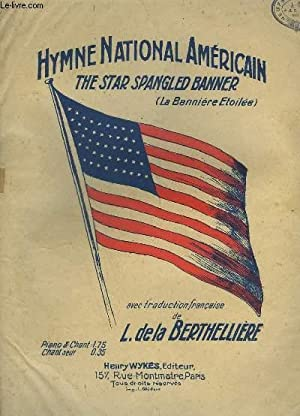 HYMNE NATIONAL AMERICAIN - THE STAR SPANGLED BANNER / LA BANNIERE ETOILEE.: BERTHELLIERE L. ( ...