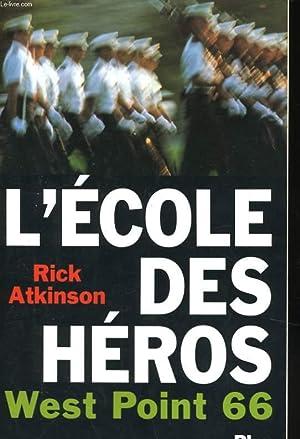 L'ECOLE DES HEROS, WEST POINT 66: ATKINSON Rick