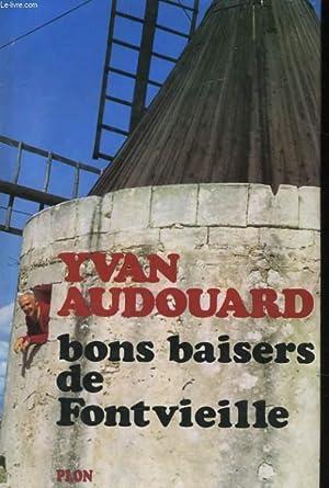 BONS BAISERS DE FONTVIEILLE: AUDOUARD Yvan