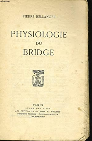 PHYSIOLOGIE DU BRIDGE: BELLANGER Pierre