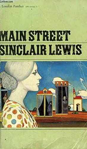 MAIN STREET, THE STORY OF CAROL KENNICOTT: LEWIS SINCLAIR