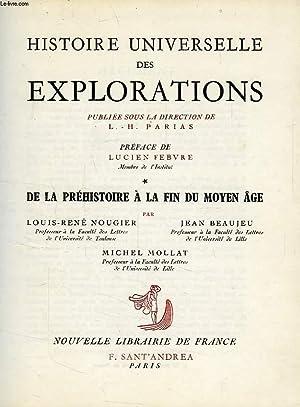 HISTOIRE UNIVERSELLE DES EXPLORATIONS, TOME I, DE LA PREHISTOIRE A LA FIN DU MOYEN AGE: NOUGIER ...