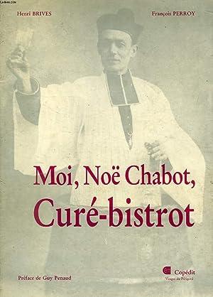 MOI, NOE CHABOT, CURE-BISTROT: BRIVES HENRI, PERROY FRANCOIS