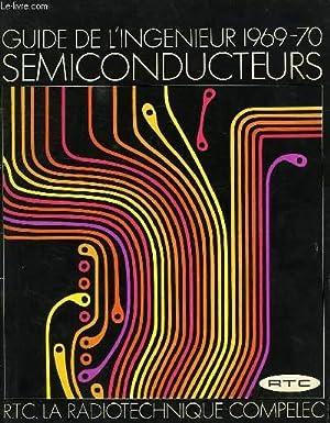 GUIDE DE L'INGENIEUR 1969-70, SEMICONDUCTEURS: COLLECTIF