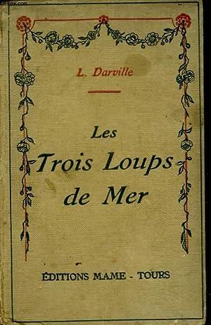 LES TROIS LOUPS DE MER: DARVILLE LUCIEN
