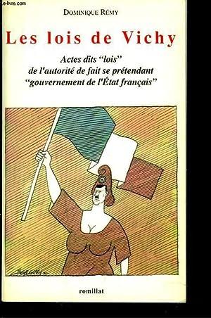 """LES LOIS DE VICHY. ACTES DITS """"LOIS"""" DE L'AUTORITE DE FAIT SE PRETENDANT """"..."""