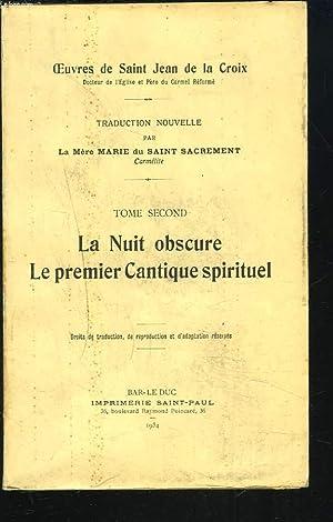 OEUVRES. TOME SECOND. LA NUIT OBSCURE. LE PREMIER CANTIQUE SPIRITUEL.: SAINT JEAN DE LA CROIX