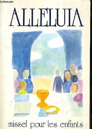 ALLELUIA MISSEL POUR LES ENFANTS DE 9 A 12 ANS.: COLLECTIF