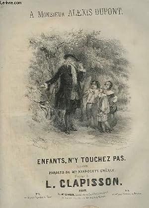 ENFANTS, N'Y TOUCHEZ PAS - PIANO ET CHANT.: CLAPISSON L.