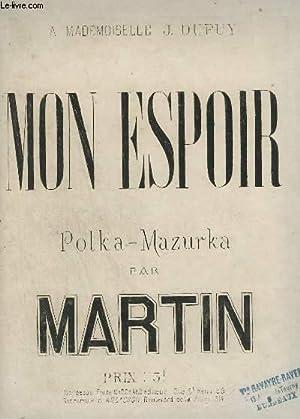 MON ESPOIR - POLKA MAZURKA POUR PIANO.: MARTIN