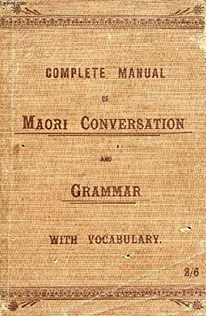 COMPLETE MANUAL OF MAORI GRAMMAR AND CONVERSATION,: NGATA A. T.