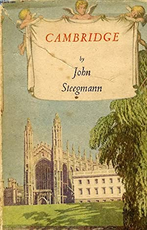 CAMBRIDGE AS IT WAS AND AS IT IS TO-DAY: STEEGMANN JOHN