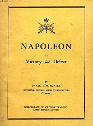 NAPOLEON IN VICTORY AND DEFEAT: HUNTER Lt.-Col. T.