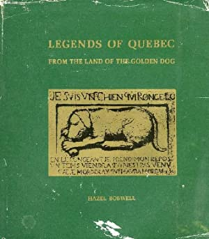 LEGENDS OF QUEBEC, FROM THE LAND OF: BOSWELL HAZEL