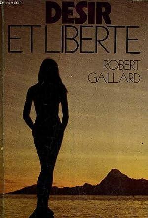 DESIR ET LIBERTE.: GAILLARD ROBERT
