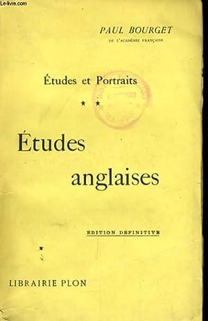 ETUDES ET PORTRAITS, TOME 2: ETUDES ANGLAISES: BOURGET Paul