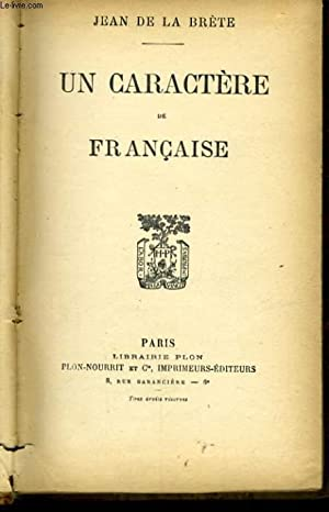 UN CARACTERE DE FRANCAISE: BRETE Jean de la