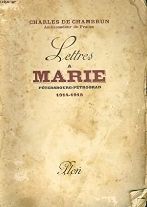 LETTRES A MARIE PETERSBOURG-PETROGRAD, 1914-1918: CHAMBRUN Charles de