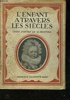 L'ENFANT A TRAVERS LES SIECLES: COLLECTIF